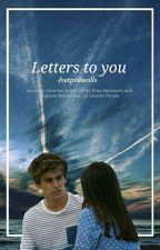 Letters to you|✔ by -fourpinkwalls