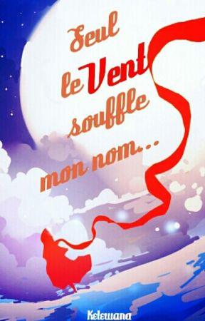 Seul le Vent souffle mon nom... by Kelewana