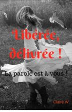 Libérée, délivrée ! by ClaireWrthmMbk