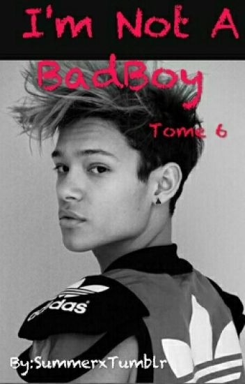 I'm Not A BadBoy (Tome 6)