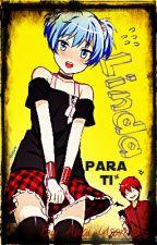 Linda para ti (Karma x Nagisa) by Akai_Usami