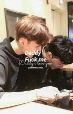 DADDY FUCK ME. ||Chanbaek|| ||Baekyeol|| by -Sxminxn-