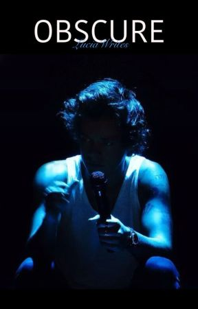 Obscure (Harry Styles AU) by LuciaWrites