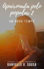 *Apaixonada pelo popular 2!* um novo tempo!! by Danyelle_Sousa