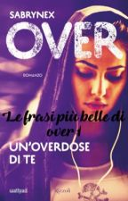 ♡Le frasi più belle di over 1♡ by FrancescaSaraceni