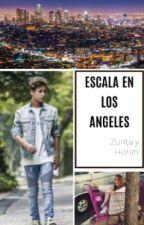 Escala en Los Angeles. (Juanpa Zurita y Tu) TERMINADA by zuritayhoran