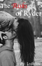 The Risks of Ryder by lydielou