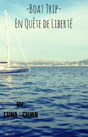 -Boat Trip- En Quête de Liberté by Luna_chmn