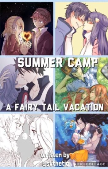 Summer Camp [] Fairy Tail vacation