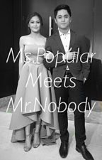 Ms.Popular meets Mr.Nobody by venyangg_malix