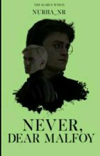 Never, dear Malfoy  #WeirdAK17 #PSweet2k17 by Nuriia_nr