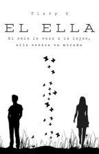 Él/Ella by ClaryQ