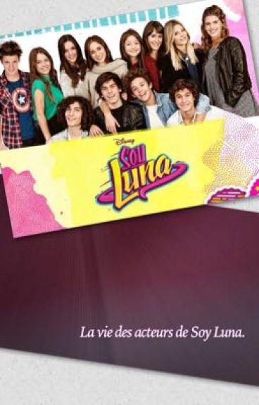 La vie des acteurs de Soy Luna.