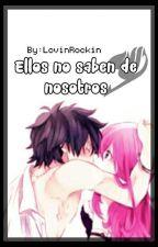Ellos No Saben De Nosotros ( StormxLuna) by LovinRockin