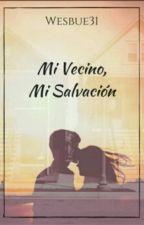 Mi Vecino, Mi Salvación. by Wesbue31