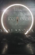 "SKALANOVA ""Başlangıç"" by makbule_linkin"