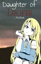 Daughter of Lucifer{Slow Updates} by Lavender_Dream1205
