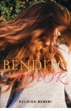 Bendito Amor Bandido (COMPLETO) by HeloisaBenini