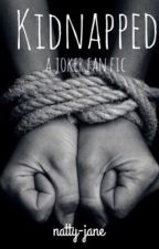 kidnapped // joker fanfic by natty-jane