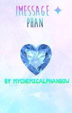 imessage ✦ phan by mychemicalphanbow
