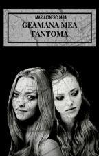 Geamãna mea fantoma [Volumul III]  by Saadeth