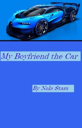 My Boyfriend the Car by nolastam