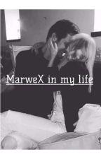 MarweX in my life ❤ by Topka_sopka