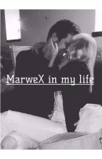 MarweX in my life [√] by Topka_sopka