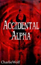 Accidental Alpha (ON HOLD) by CharlieWolf