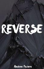 REVERSE by PlayerAsh
