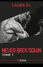 Never back down (Sous contrat d'édition - Le 15 Mars 2018 en broché) by BadDevil__