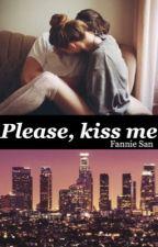 Please, kiss me by FannieSan