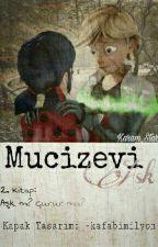 Mucizevi Aşk 2. Kitap: Aşk Mı? Gurur Mu? by ZiannStark