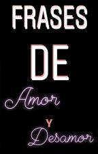 Frases de amor y desamor by MarcelaHoranstyles7