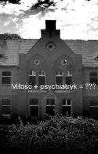 Miłość + psychiatryk = ??? by Bambino_Daria