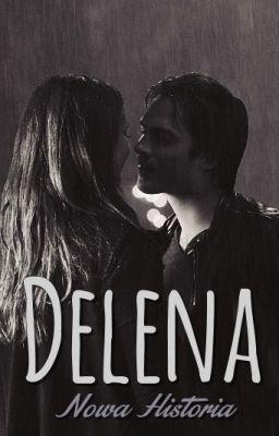 Đọc truyện Delena - Nowa Historia