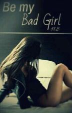 Be My Bad Girl  by SalmaHassan308