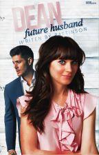 Dean, future husband || Dean Winchester by WaywardPattinson