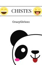 CHISTES by CrazyGirlsx2