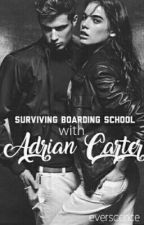 Surviving Boarding School With Adrian Carter. by peachypinklips