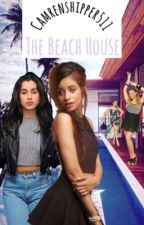 The Beach House ; Camren by camrenshipper511