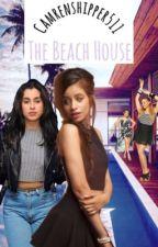 The Beach House ; Camren by camrenshipper511