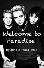 Welcome to Paradise (Green Day FF) by guns_n_roses_1985
