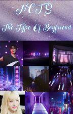 NCT'S → The Type Of Boyfriend by KookieBxtterfly