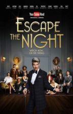 Escape The Night by ItsEmmmmmmmma