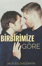 Birbirimize Göre (Destiel) by ChimlovesTae