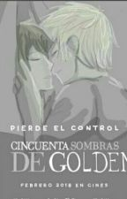 50 sombras de golden (freddy × golden♡) by lucy-chan2004