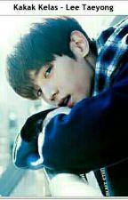 Kakak Kelas ✖ Lee Taeyong [PRIVATE] ✔ by pcyxo61