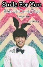 """""""Smile For You"""" - JungKook &' Tn  by LuzNoShe"""