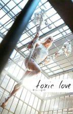 TOXIC LOVE [em revisão] by sxxgirl